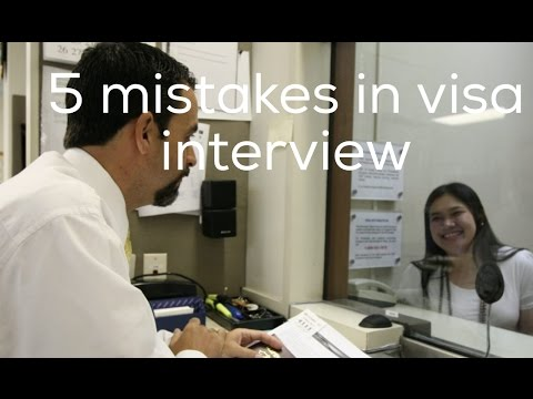 Top 5 mistakes at Visa interviews | part 2