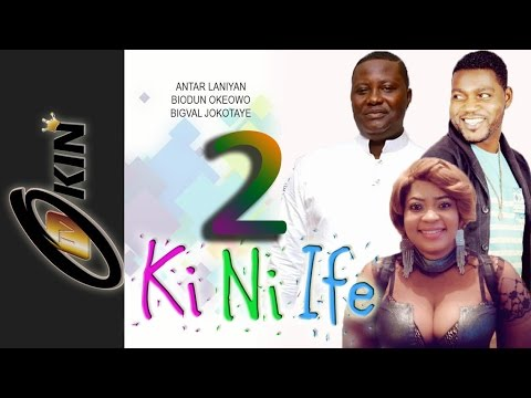 KI NI IFE 2 Latest Nollywood Movie 2015 Staring Antar Laniyan, Biodun Okeowo