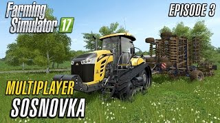 Let's Play Multiplayer Farming Simulator 2017 | Sosnovka | Episode 3