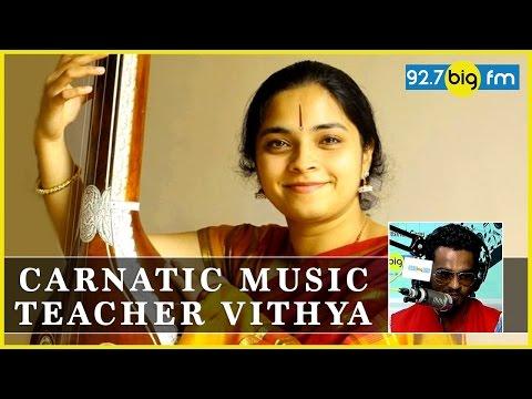 Carnatic Music Teacher Vithya with Rj Giri Giri | Big Fm Tamil