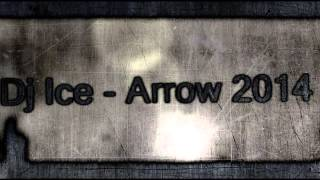 Dj Ice - Arrow 2014
