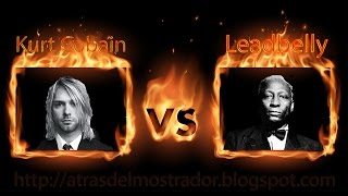 Kurt Cobain VS Leadbelly