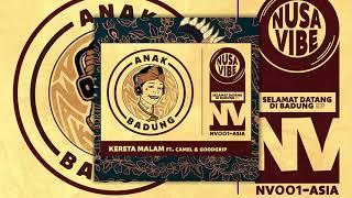 Anak Badung ft. Camel & Goodgrip - Kereta Malam (Official Audio)