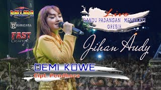 Download Demi Kowe [Cipt. Pendhoza] Voc. Jihan Audy [New Pallapa Randu Padangan-Menganti-Gresik]