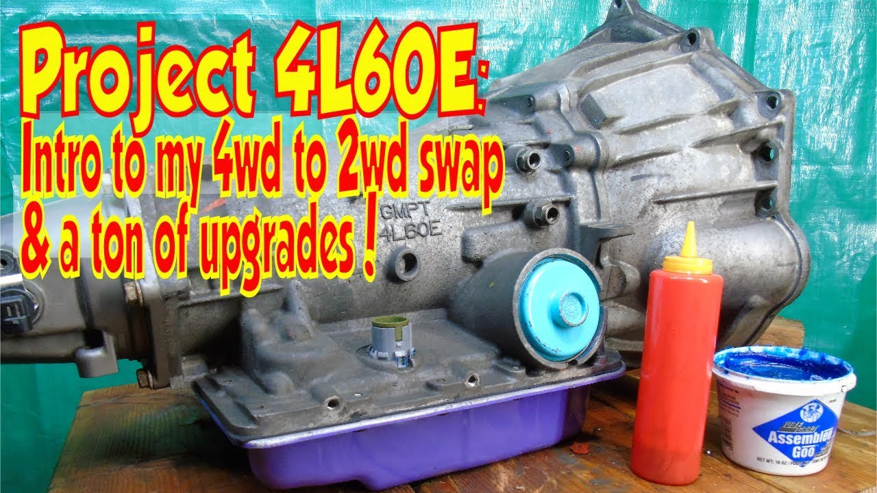 Project 4l60 E Intro To My Complete Tear Down Upgrade Rebuild 4wd To 2wd Swap Youtube
