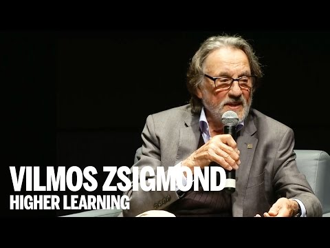 VILMOS ZSIGMOND Masterclass  Higher Learning