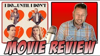 I Do...Until I Don't (2017) - Movie Review (A Lake Bell Film)