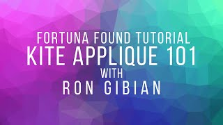 Applique 101 - Kite Applique Tutorial with Ron Gibian