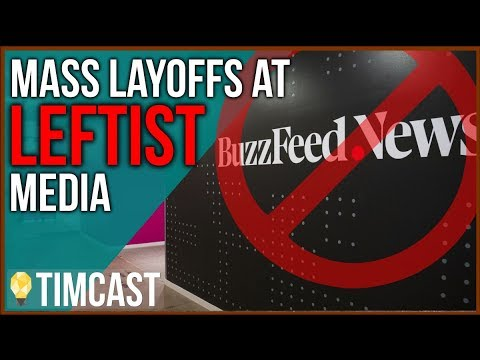 Mass Layoffs Hit Leftist News, Huffington Post and Buzzfeed