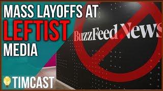 Mass Layoffs Hit Leftist News, Huffington Post and Buzzfeed