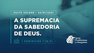 Culto Solene - Ig. Presbiteriana de Mangabeira - 24/01/2021