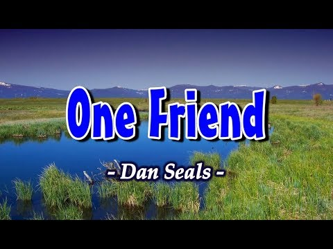 One Friend  Dan Seals KARAOKE