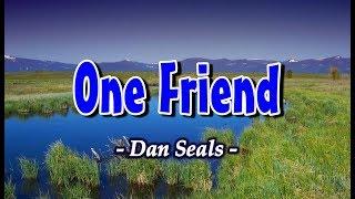 One Friend - Dan Seals (KARAOKE VERSION)