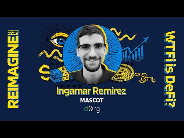REIMAGINE 2020 v3.0 - Ingamar Ramirez - dxDAO - Lets Run Shit Together