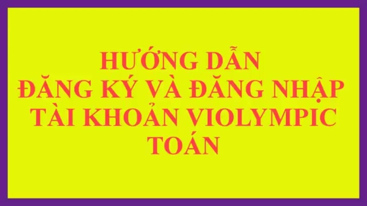 ViolympicToan-Hướng dẫn đăng ký tài khoản thi violympic Toán