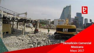 Demolición Comercial Mexicana Insurgentes, Mayo 2017 | www.edemx.com