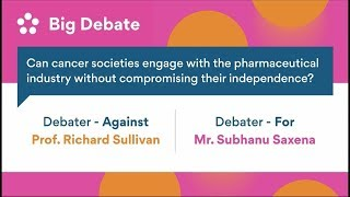 Big Debate 1 – Can cancer societies engage with pharmas without compromising their independence?