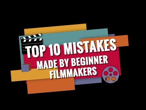Top 10 Mistakes Beginner Filmmakers Make