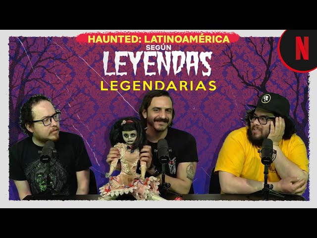Leyendas Legendarias explica Haunted: Latinoamérica | Netflix