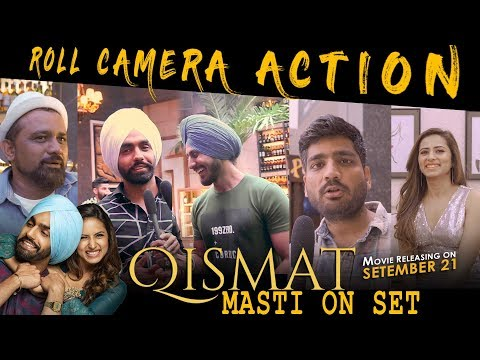 Roll Camera Action | QISMAT | On Shoot Location | Ammy Virk | Sargun Mehta