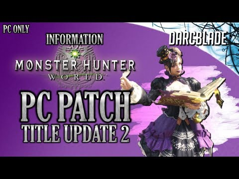 PC Patch Title Update 2 : Monster Hunter World