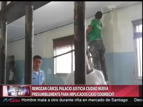 Remozan cárcel Palacio Justicia Ciudad Nueva presumiblemente para implicados caso Odebrecht