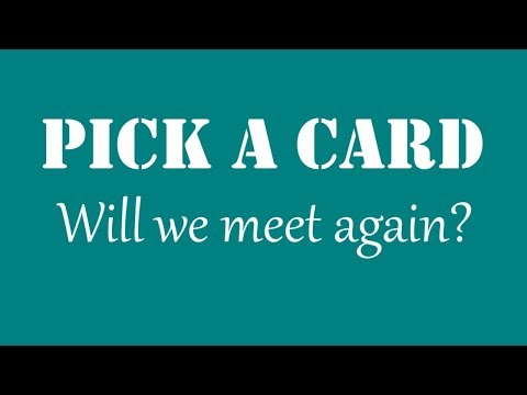 Pick A Card: Will we meet again? | Will our paths cross in the future? | Kipper Card Reading