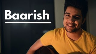 Baarish - half girlfriend | siddharth slathia (cover)