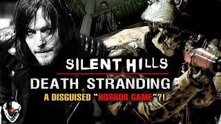 Death Stranding is SILENT HILLS Theory: Scary & Depressing, A Disguised HORROR Game?!
