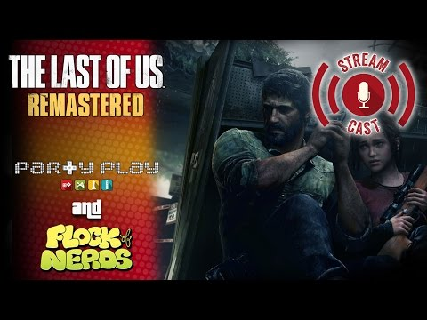 Last of Us: Road to 200 - Streamcast - Party Play Gaming - w/ Flock of Nerds