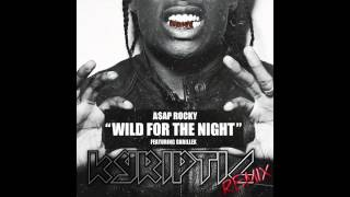 ASAP Rocky - Wild For The Night (Kyriptic Remix) [FREE AT 1000 PLAYS ON SOUNDCLOUD!]