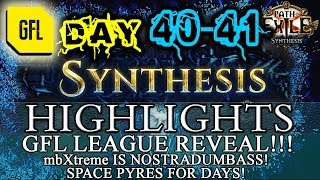 Path of Exile 3.6: SYNTHESIS DAY # 40-41 Highlights GFL LEAGUE REVEAL AND LINK TO JOIN