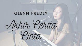 Download lagu AKHIR CERITA CINTA ( GLENN FREDLY ) - MICHELA THEA COVER
