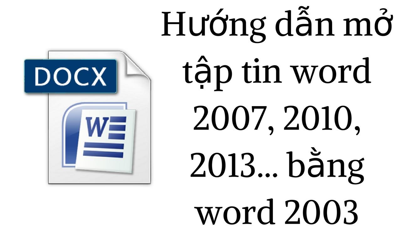 Làm thế nào để đọc được file docx, pptx, xlsx bằng office 2003