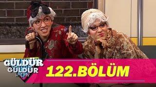 Güldür Güldür Show 122.Bölüm (Tek Parça Full HD)