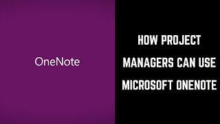 How Project Managers Can Use Microsoft OneNote