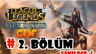League Of Legends : 2. Bölüm [ Yenildik ]