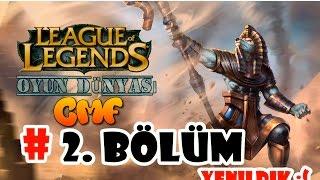 League Of Legends : 2. Bölüm [ Yenildik ]