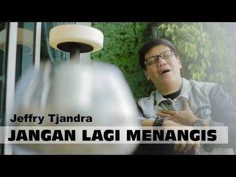 Jangan Lagi Menangis - Jeffry Tjandra Mp3