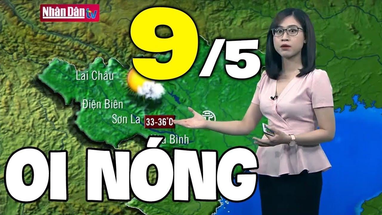 Dự báo thời tiết hôm nay và ngày mai 9/5 | Dự báo thời tiết đêm nay mới nhất | Thông tin thời tiết hôm nay và ngày mai