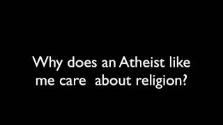 Why does an Atheist like me care about religion? Mp3
