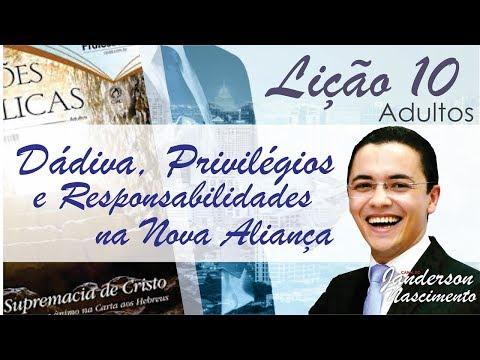 Lição 10 - Dádiva Privilégios e Responsabilidades na Nova Aliança - CPAD