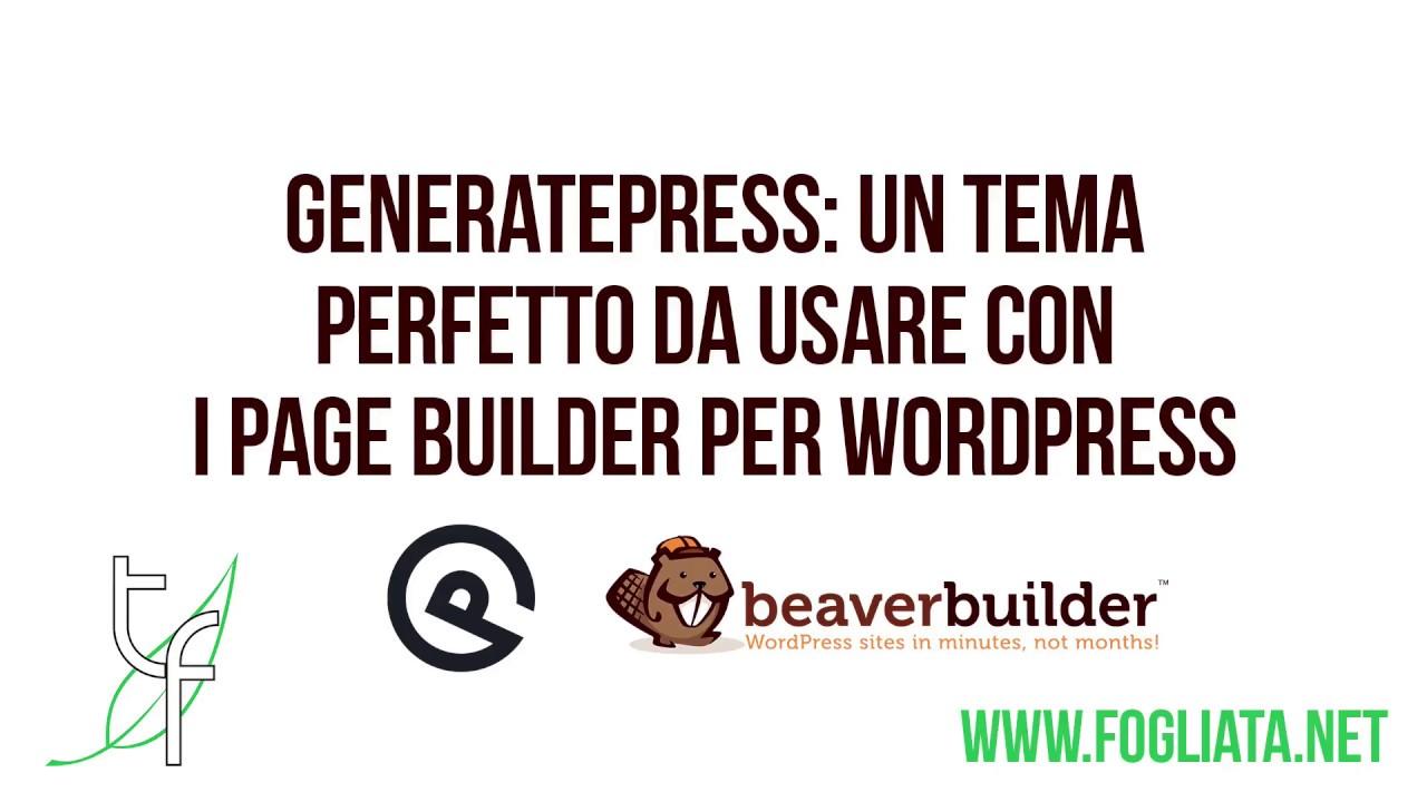GeneratePress: il tema perfetto per i page builder come Beaver Builder?