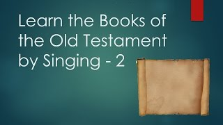 How to Learn Books of Bible by Singing: 2. OT (Tune: Ten Little Indians)