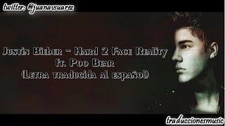 Justin Bieber - ''Hard 2 Face Reality'' ft Poo Bear (Letra Traducida Al Español)