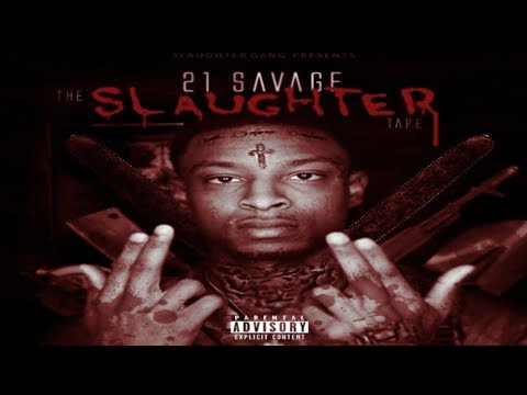 21 Savage ft. Key, ILoveMakonnen - Slaughter Ya Daughter