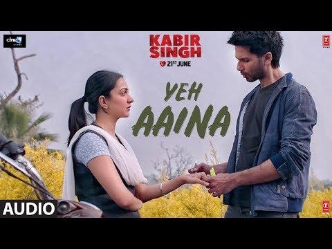 Full Audio:Yeh Aaina   Kabir Singh   Shahid Kapoor, Kiara Advani   Amaal Mallik Feat. Shreya Ghoshal