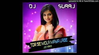 Tor Se Mola Maya Lage_(Cg Rmx)_Dj Suraj Exclusive