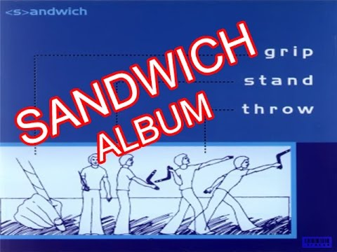 Sandwich - Grip Stand Throw (full album)