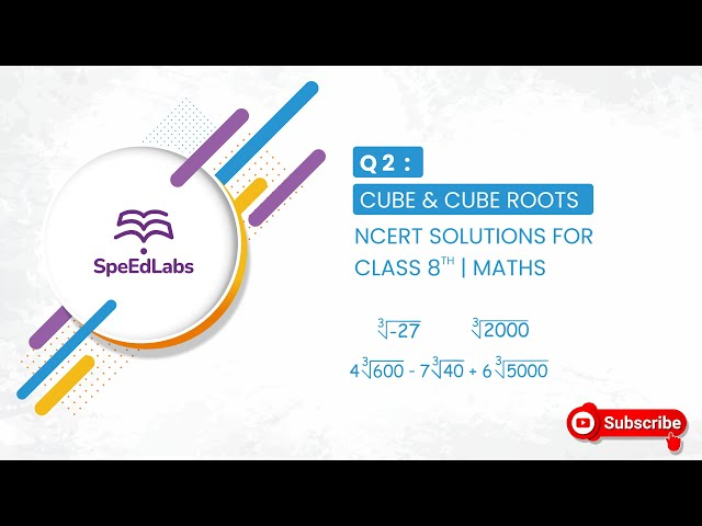 NCERT solutions for class 8th Maths | Cube & Cube Roots | Q2